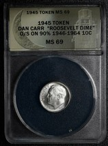 1945 Token Dan Carr Fantasy Struck on Roosevelt Dime ANACS MS69 Lot A 466