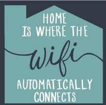 "Home is Where the WIFI Automatically Connects Wall Art 6.5"" X 6.5"" Wood Comp - $7.91"
