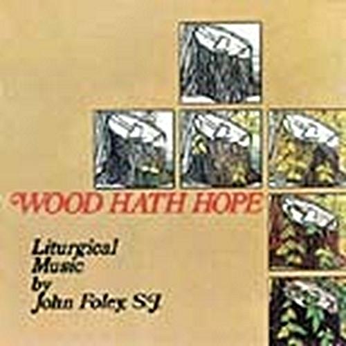 Wood hath hope by st. louis jesuits