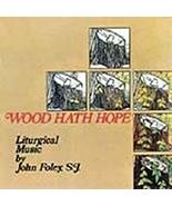 WOOD HATH HOPE by St. Louis Jesuits - $23.95