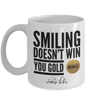Smiling Doesn't Win You Gold Medals Simone Biles Quote Coffee Mug Tea Cup White - $14.25+
