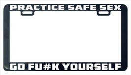 Practice safe sex go f#ck funny assorted funny license plate frame holder - $5.99