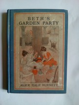 1916 CHILD'S BOOK - BETH'S GARDEN PARTY - MERRYVALE GIRLS - ALICE HALE B... - $8.90