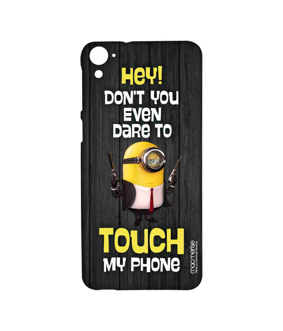 Dont Touch My Phone - Sublime Case for HTC Desire 826