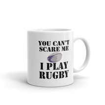 Rugby Player And Coach Coffee Mug, You Can't Scare Me I Play Rugby - $16.95