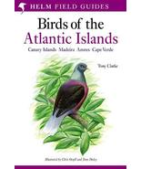 Field Guide to the Birds of the Atlantic Islands (Helm Field Guides) Cla... - $32.39