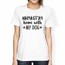 Namastay Home Women's White Crew Neck T-Shirt Unique Design For Her - $15.42