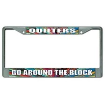 quilters go around the block chrome license plate frame usa made - $28.49