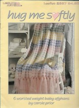 Hug Me Softly 6 Worsted Weight Baby Afghans to Crochet Leisure Arts 2667... - $3.46
