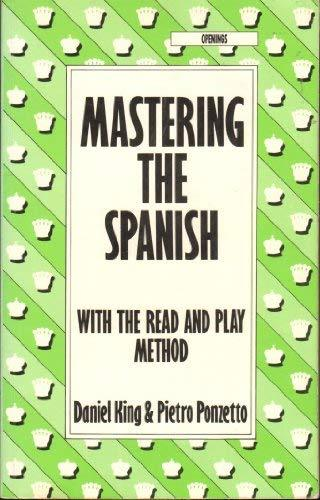 Mastering the Spanish: With the Read and Play Method (Batsford Chess Library) Ki