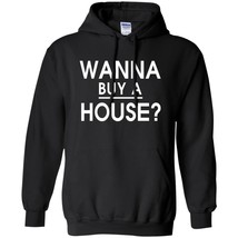 Wanna Buy A House - Popular Real Estate Agent Quote Winter Clothes S-5XL - $39.55