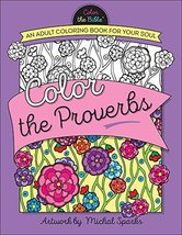 Color the Proverbs: An Adult Coloring Book for Your Soul (Color the Bibl... - $4.92