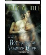 Bound by the Vampire Queen by Joey W. Hill (2011, Hardcover)  - $8.00