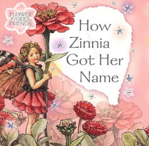 How Zinnia Got Her Name (Flower Fairy Friends) Barker, Cicely Mary