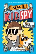 Mac Undercover Mac B., Kid Spy #1