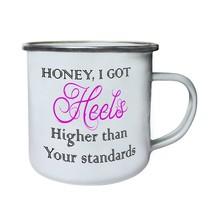Honey I Got Heels Higher Than Standards Funny   Retro,Tin, Enamel 10oz Mug e72e - $13.13