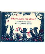 Where Have You Been? Margaret Wise Brown 1965 - $9.99