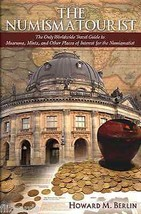 Numismatourist: The Only Worldwide Travel Guide for the Numismatist - $23.99
