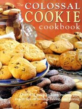 The Colossal Cookie Cookbook Cohen, Elizabeth - $24.70