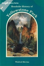 Roadside History of Yellowstone Park - $9.95