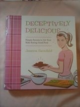 Deceptively Delicious (07) by Seinfeld, Jessica [Hardcover-spiral (2008)... - $2.98