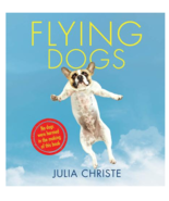 Flying Dogs : Photography by Julia Christie : New Hardcover  @ZB - $11.75