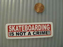 Hand made Decal sticker Skateboarding is not a Crime! skaters - $19.98