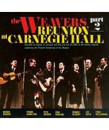 The Reunion at Carnegie Hall, The Weavers 1963, Pt. 2 [Audio CD] Weavers - £5.58 GBP