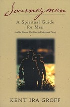 Journeymen: A Spiritual Guide for Men (and for Women Who Want to Underst... - $16.99