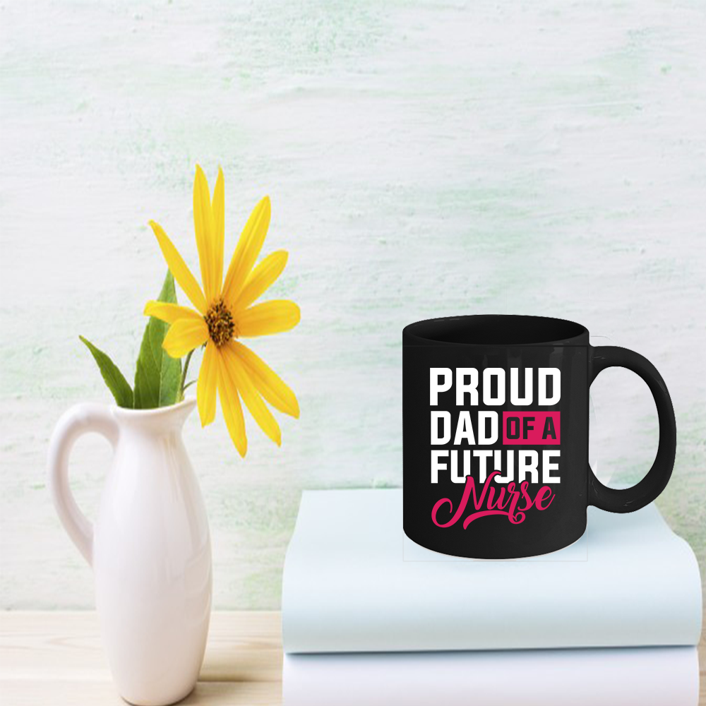 Primary image for Nurse Coffee Mug 11oz Gift - Proud Dad Of A Nurse Future Nurse Gifts