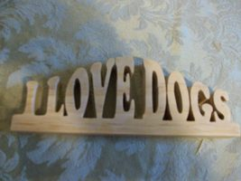 I love dogs wood display sign - $22.00