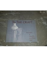 To The Craft The Arts & Crafts Auction 1990 Pacific Design Center Stickley - $49.99