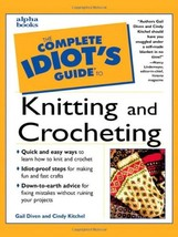 The Complete Idiot's Guide to Knitting and Crocheting [Paperback] Gail Diven and image 1