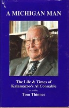A Michigan Man: The Life and Times of Kalamazoo's Al Connable [Hardcover] [Jan 0