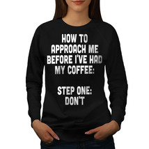 Mood Before Coffee Jumper Threat Women Sweatshirt - $18.99