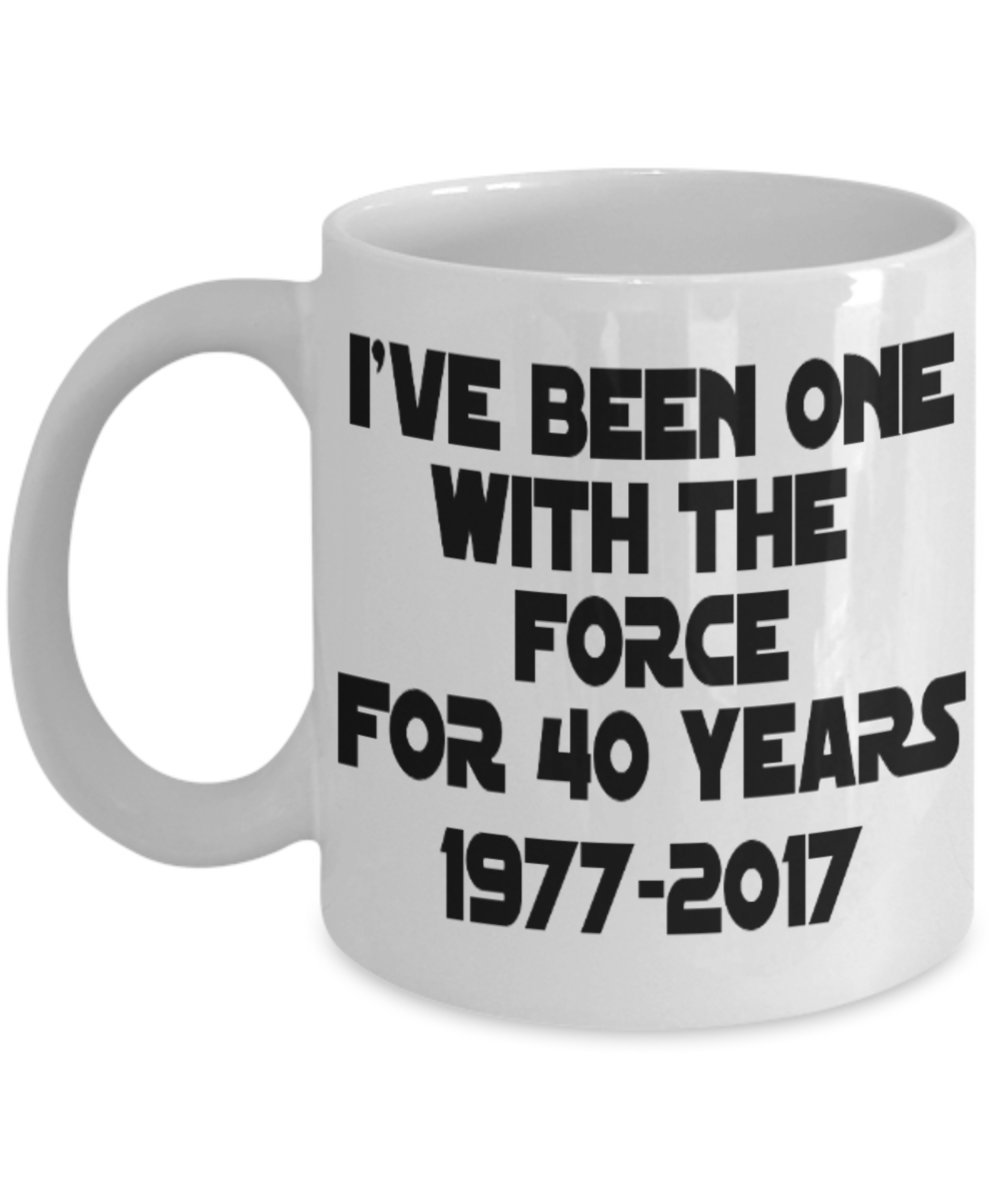 Primary image for I've Been One With The Force For 40 Years 11 oz Coffee Mug Star Wars Fans