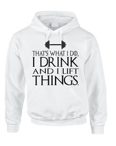 Adult Hoodie That's What I Do I Drink And Lift Things Fun Gym - $24.94+