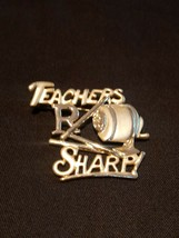 Teachers R Sharp! Pin - $18.81