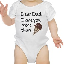 Dear Dad Icecream White Funny Design Baby Bodysuit Fathers Day Gifts - $14.99