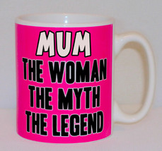 Mum The Woman The Myth The Legend Mug Can Personalise Funny Mummy Mother... - $9.78