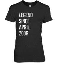9th Birthday Gift Shirt Legend Since April 2009 - $19.99+