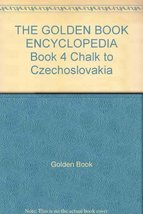 THE GOLDEN BOOK ENCYCLOPEDIA Book 4 Chalk to Czechoslovakia [Hardcover] ... - $6.35