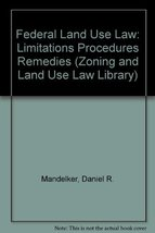 Federal Land Use Law: Limitations Procedures Remedies (Zoning and Land U... - $23.80