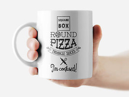 Square box Round Pizza I'm confused Mug Funny Rude Quote Coffee Mug Cup ... - £6.23 GBP+