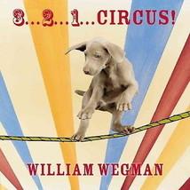 3... 2... 1... Circus!    William Wegman Weimaraner  New Hardcover Board... - $6.45