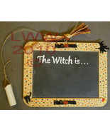 Handmade Halloween The Witch is... Chalk Board Sign   - $9.99