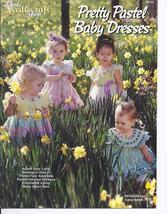 Pretty Pastel Baby Dresses Crochet Pattern~Needlecraft Shop~RARE~HTF - $42.99