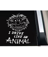 "Muppet Disney "" I Drive like an Animal "" Car Window Truck Vinyl Decal St... - $6.99"