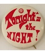 "Vintage 1-3/4"" pinback button: TONIGHT'S THE NIGHT! - $4.95"