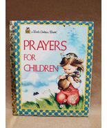 PRAYERS FOR CHILDREN Book Eloise Wilkin 1999 Little Golden NURSERY TODDLER - $12.00